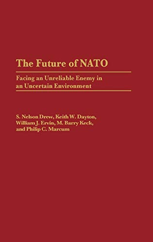 The Future of NATO: Facing an Unreliable: Drew, S. Nelson,