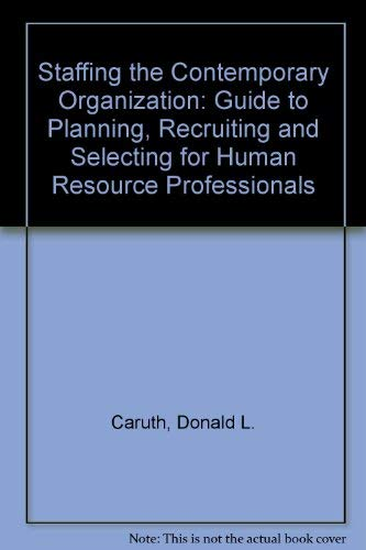 9780275938048: Staffing the Contemporary Organization