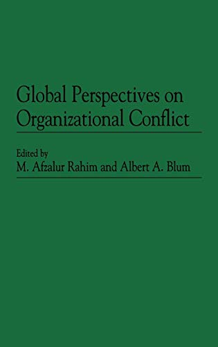 Global Perspectives on Organizational Conflict (027593828X) by Albert A. Blum; M. Afzalur Rahim
