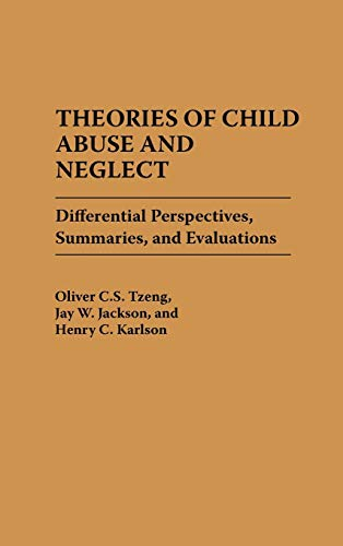 9780275938321: Theories of Child Abuse and Neglect: Differential Perspectives, Summaries, and Evaluations