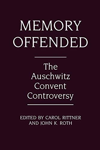 9780275938482: Memory Offended: The Auschwitz Convent Controversy