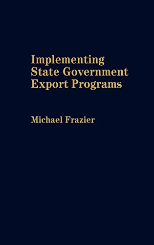 9780275938505: Implementing State Government Export Programs