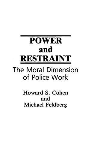 9780275938574: Power and Restraint: The Moral Dimension of Police Work