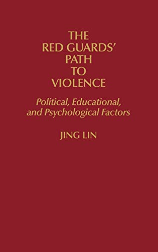 9780275938727: The Red Guards' Path to Violence: Political, Educational, and Psychological Factors