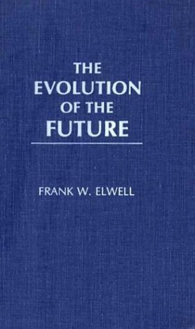 9780275938970: The Evolution of the Future: