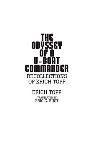 9780275938987: The odyssey of a U-boat commander: Recollections of Erich Topp