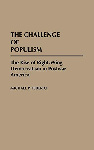 9780275939069: The Challenge of Populism: The Rise of Right-Wing Democratism in Postwar America