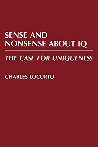 9780275939113: Sense and Nonsense about IQ: The Case for Uniqueness (Bibliographies and Indexes in Women's)