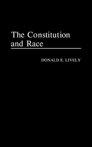 9780275939144: The Constitution and Race