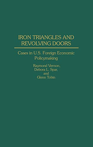 9780275939267: Iron Triangles and Revolving Doors: Cases in U.S. Foreign Economic Policymaking
