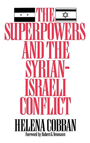 9780275939441: The Superpowers and the Syrian-Israeli Conflict