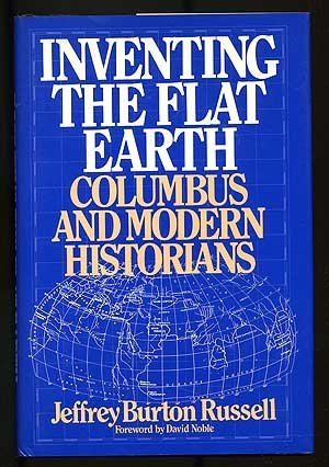 9780275939564: Inventing the Flat Earth: Columbus and Modern Historians