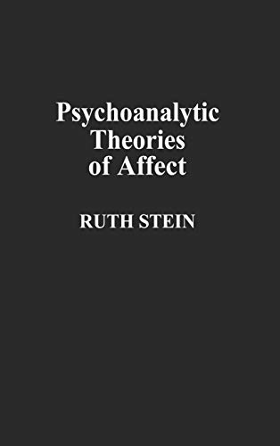 9780275939847: Psychoanalytic Theories of Affect: