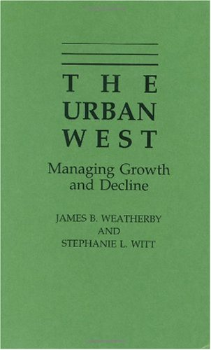 9780275939984: The Urban West: Managing Growth and Decline
