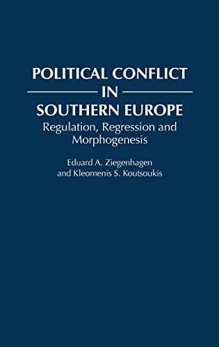 9780275940195: Political Conflict in Southern Europe: Regulation, Regression, and Morphogenesis