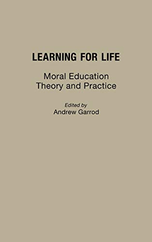 9780275940454: Learning for Life: Moral Education Theory and Practice