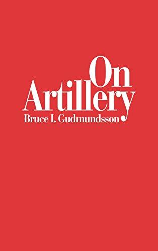 9780275940478: On Artillery