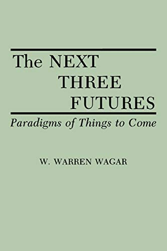 9780275940492: The Next Three Futures