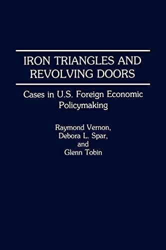 9780275940614: Iron Triangles and Revolving Doors: Cases in U.S. Foreign Economic Policymaking