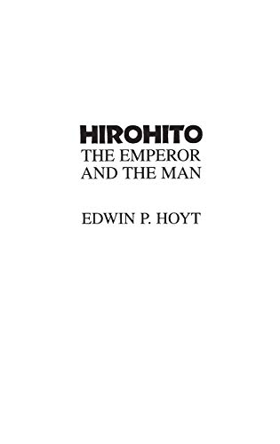 9780275940690: Hirohito: The Emperor and the Man
