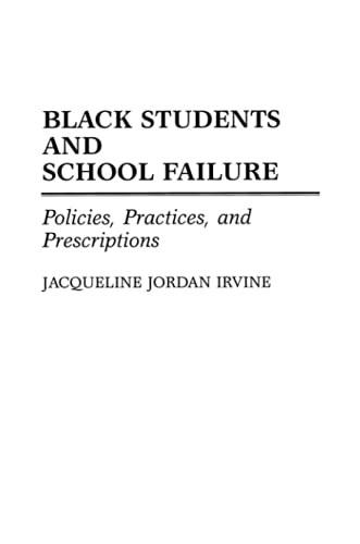 9780275940942: Black Students and School Failure: Policies, Practices, and Prescriptions