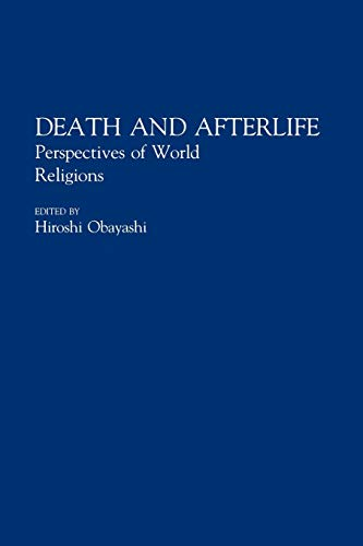 9780275941048: Death and Afterlife: Perspectives of World Religions (Contributions to the Study of Religion, Vol. 33)