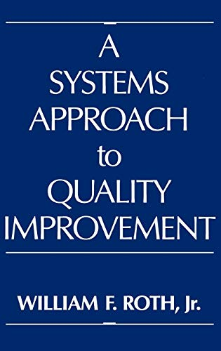 Systems approach to quality improvement, A