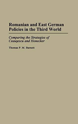 9780275941178: Romanian and East German Policies in the Third World: Comparing the Strategies of Ceausescu and Honecker