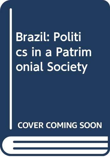 9780275941215: Brazil: Politics in a Patrimonial Society, 4th Edition