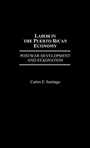 9780275941352: Labor in the Puerto Rican Economy: Postwar Development and Stagnation