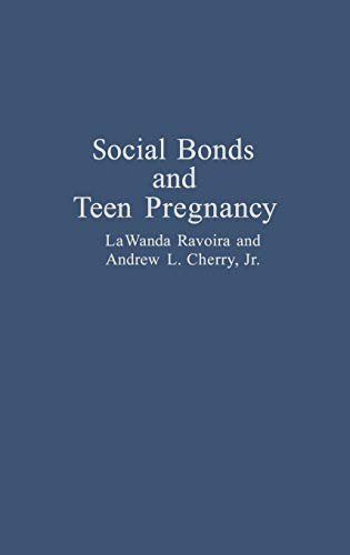 Social Bonds and Teen Pregnancy.: Ravoira, LaWanda and