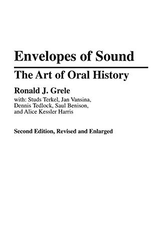 9780275941840: Envelopes of Sound: The Art of Oral History, 2nd Edition