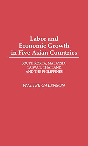 9780275942007: Labor and Economic Growth in Five Asian Countries: South Korea, Malaysia, Taiwan, Thailand, and the Philippines