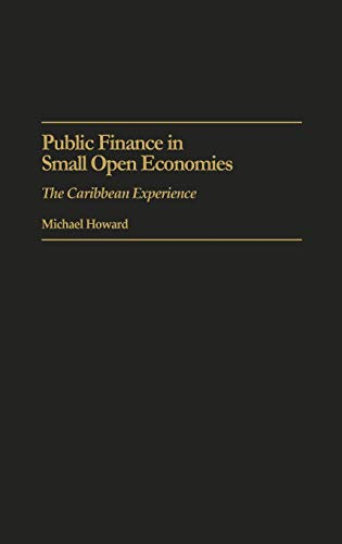 9780275942052: Public Finance in Small Open Economies: The Caribbean Experience