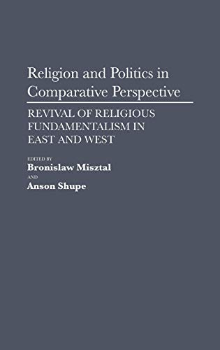 Religion and Politics in Comparative Perspective: Revival of Religious Fundamentalism in East and ...