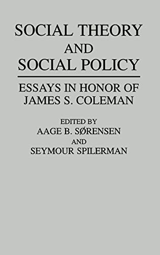 9780275942359: Social Theory and Social Policy: Essays in Honor of James S. Coleman