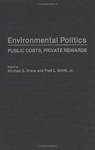 9780275942373: Environmental Politics: Public Costs, Private Rewards