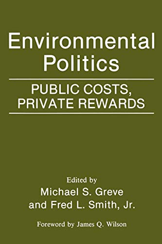 9780275942380: Environmental Politics: Public Costs, Private Rewards