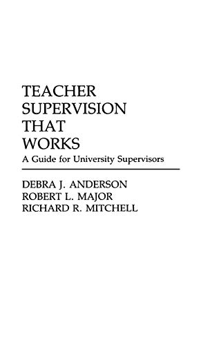 Teacher Supervision that Works: A Guide for University Supervisors (0275942643) by Anderson, Debra J.; Major, Robert; Mitchell, Richard