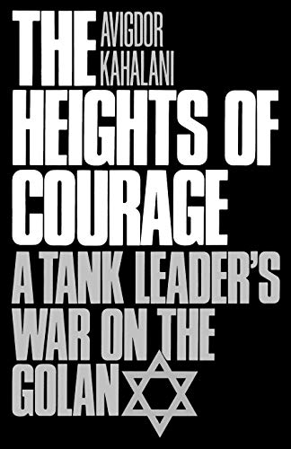 9780275942694: The Heights of Courage: A Tank Leader's War on the Golan (Contributions in Military History)