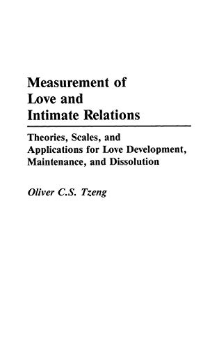 9780275942731: Measurement of Love and Intimate Relations: Theories, Scales, and Applications for Love Development, Maintenance, and Dissolution