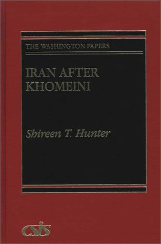 Iran after Khomeini (Washington Papers): Shireen T. Hunter