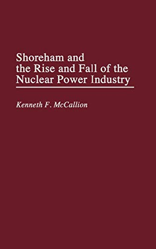 9780275942991: Shoreham and the Rise and Fall of the Nuclear Power Industry