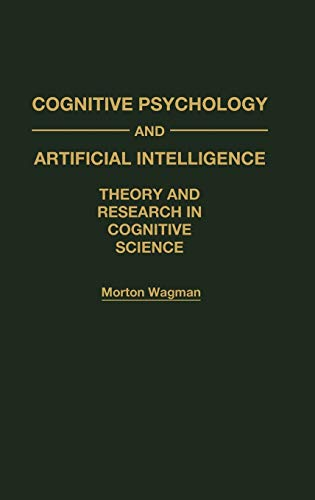 9780275943028: Cognitive Psychology and Artificial Intelligence: Theory and Research in Cognitive Science