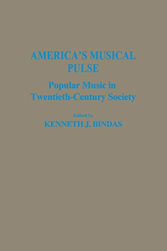 9780275943066: America's Musical Pulse: Popular Music in Twentieth-Century Society (Contributions to the Study of Popular Culture)