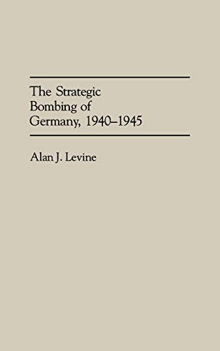 9780275943196: The Strategic Bombing of Germany, 1940-1945