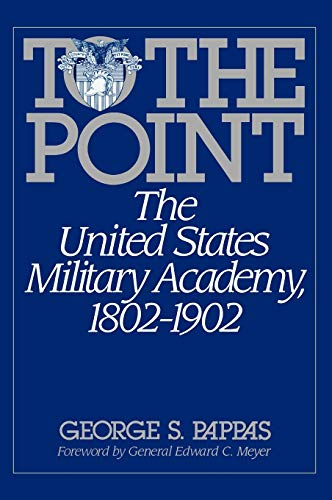 9780275943295: To the Point: The United States Military Academy, 1802-1902