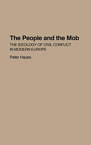 The People and the Mob: Ideology of Civil Conflict in Modern Europe