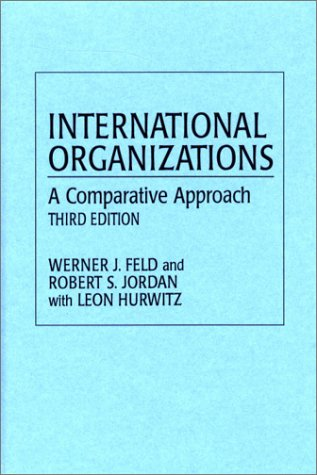 9780275943424: International Organizations: A Comparative Approach, 3rd Edition
