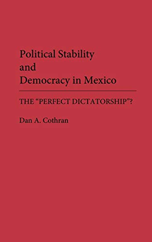 9780275943455: Political Stability and Democracy in Mexico: The